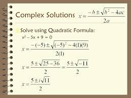 16 complex solutions solve using quadratic formula x2 5x 9 0