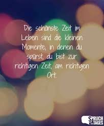 Die Schönste Zeit Im Leben Sind Die Kleinen Momente In Denen Du