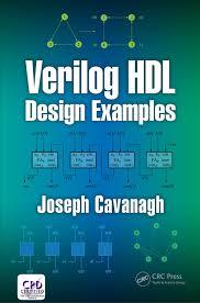 Digital Design Using Verilog Hdl Verilog Hdl Design Examples Ebook By Joseph Cavanagh Rakuten Kobo