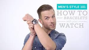 men s style 101 how to wear bracelets your watch men s style 101 how to wear bracelets your watch