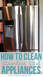 Non Stainless Steel Appliances How To Clean Stainless Steel Appliances Clean Mama