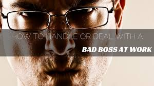 Dealing With A Bad Boss How To Handle Or Deal With A Bad Boss At Work 16 Best Tips