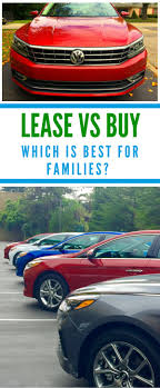 lease a car vs buy lease vs buy a girls guide to cars which is right for families