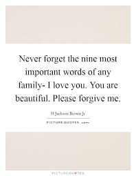 Beautiful Lines For Beautiful Family Importance Images Never forget the nine most important words of any family I love 5