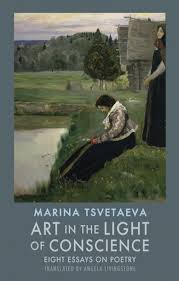 art in the light of conscience bloodaxe books marina tsvetaeva art in the light of conscience