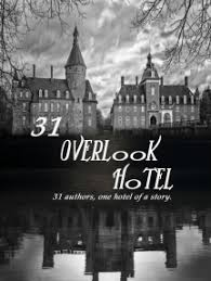 Read 31 Overlook Hotel:31 Authors, one Hotel of a Story Online by Multi  Authored, Hargrove Perth, and JA Stone | Books