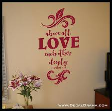 vinyl wall decals bible verses above all love each other deeply peter scripture bible new above on bible verses about love wall art with vinyl wall decals bible verses gutesleben