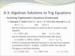 8 3 algebraic solutions to trig equations factoring trigonometric equations continued example