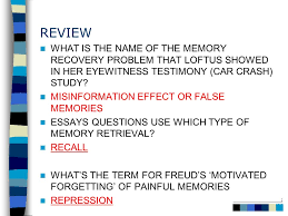 chapter human memory ppt review what is the of the memory recovery problem that loftus showed in her eyewitness