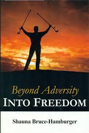 Beyond Adversity into Freedom: Bruce-hamburger, Shauna: 9781600135767:  Amazon.com: Books