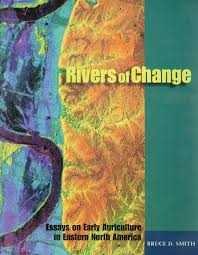 rivers of change essays on early agriculture in eastern north rivers of change essays on early agriculture in eastern north america bruce d smith 9781588340467 com books