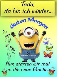 Schöne Woche Gb Pics My Minion Daily Guten Morgen Lustig