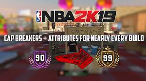 Nba 2k19 Cap Breakers For Nearly Every Build From 90 99 Ovr