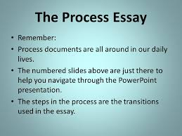 the process essay process ppt video online  the process essay remember