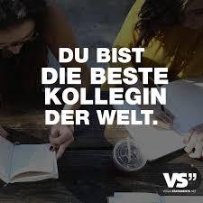 Du Bist Die Beste Kollegin Der Welt German Quotes Sprüche