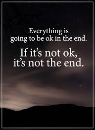 Best Quotes About Inspirational If It's Not OK It'S Not The End Stunning End Quotes
