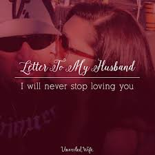 Letter To My Husband I Will Never Stop Loving You