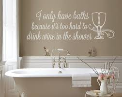 bathroom decals for walls i only have baths wine wall sticker vinyl wall art for bathroom  on wall art stickers for bathroom with wall decal ideas for bathroom decals for walls removable vinyl wall