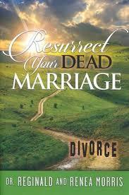 reginald morris renea morris resurrect your dead marriage