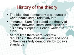 a democratic peace paul bacon sils waseda university ppt  history of the theory the idea that democracy is a source of world peace came relatively