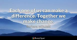 Make A Quote Picture Each one of us can make a difference Together we make change 93