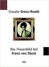 Das Frauenbild bei Franz von Stuck (German Edition): Gross-Roath, Claudia:  9783897390706: Amazon.com: Books