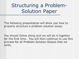 structuring a problem solution paper ppt video online  structuring a problem solution paper