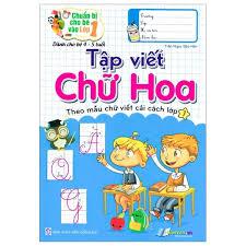 Fahasa - Chuẩn Bị Cho Bé Vào Lớp 1 - Tập Viết Chữ Hoa - Theo Mẫu Chữ Viết  Cải Cách Lớp 1 (Dành Cho Bé 4-5 Tuổi)