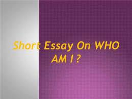 Short College Essay College Essay Who Am I Www Moviemaker Com