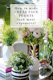 how to make faux plants look more expensive