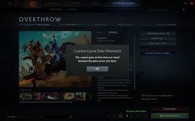 i m getting custom game data mismatch error for overthrow now