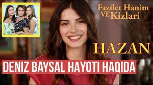 Check spelling or type a new query. Deniz Baysal Haqida Bilasizmi Fazilat Xonim Va Qizlari Serialdagi Hazan Youtube