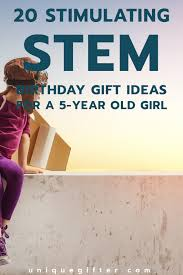 5 Year Old Birthday Gift Xtd6 20 Stem T Ideas for A Whdr Best Ts Girls In 2017