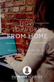 17 best images about work at home jobs work from a flexible work from home job earn 25 an hour as a transcriptionist