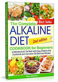 Ph Food Chart Alkaline Diet Book The Complete Alkaline Diet Cookbook For Beginners Understand Ph Eat Well With Easy Alkaline Diet Cookbook And More Than 50 Delicious Recipes