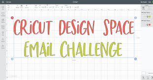 Learn Cricut Design Space Learn Cricut Design Space A Five Day Email Challenge