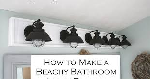 beachy bathroom chic on a shoestring decorating how to build a bathroom light fixture