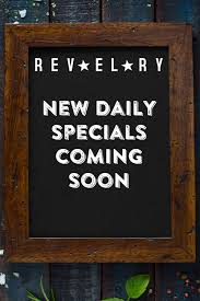 specials menu revelry on richmond daily specials menu midtown houston outdoor