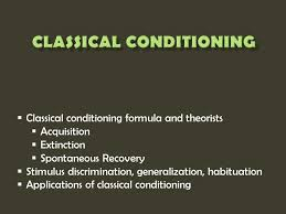 classical conditioning formula and theorists  acquisition  1  classical conditioning formula and theorists  acquisition  extinction  spontaneous recovery  stimulus discrimination generalization