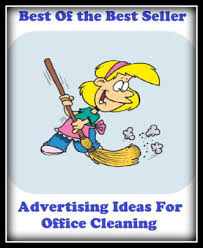 Cleaning Advertising Ideas Best Of The Best Sellers Advertising Ideas For Office Cleaning Bu