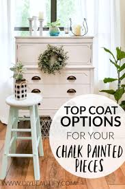 Top Coat Protection Options For Chalky Painted Furniture Diy Beautify Creating Beauty At Home