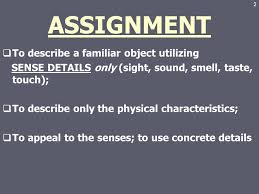descriptive essay ppt video online  assignment to describe a familiar object utilizing