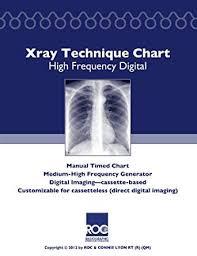 X Ray Factors Chart Amazon Com Xray Technique Chart High Frequency Digital