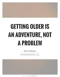 Getting Older Quotes Delectable 48 Older Quotes 48 QuotePrism