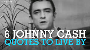 Country Living On Twitter 6 Johnny Cash Quotes To Live By