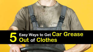 get car grease out of clothes