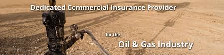 dedicated commercial insurance provider for the oil gas industry
