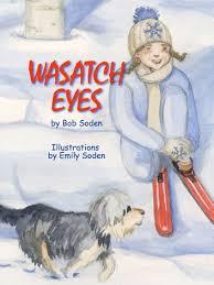 Wasatch Eyes eBook by Bob Soden   Rakuten Kobo