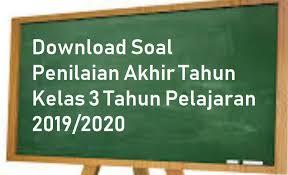 Lengkap dengan soal dan pembahasan nya. Soal Penilaian Akhir Tahun Kelas 3 Tahun Pelajaran 2019 2020 Sekolahdasar Net