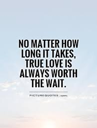 Quotes About Waiting For Love Best Waiting For Love Quotes Mesmerizing Waiting For Love Quotes Waiting